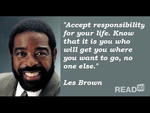 Les Brown Quotes To Help Live Your Dreams Monday Motivation Call Less Brow Les Brown Quotes Les Brown Les Brown Motivation