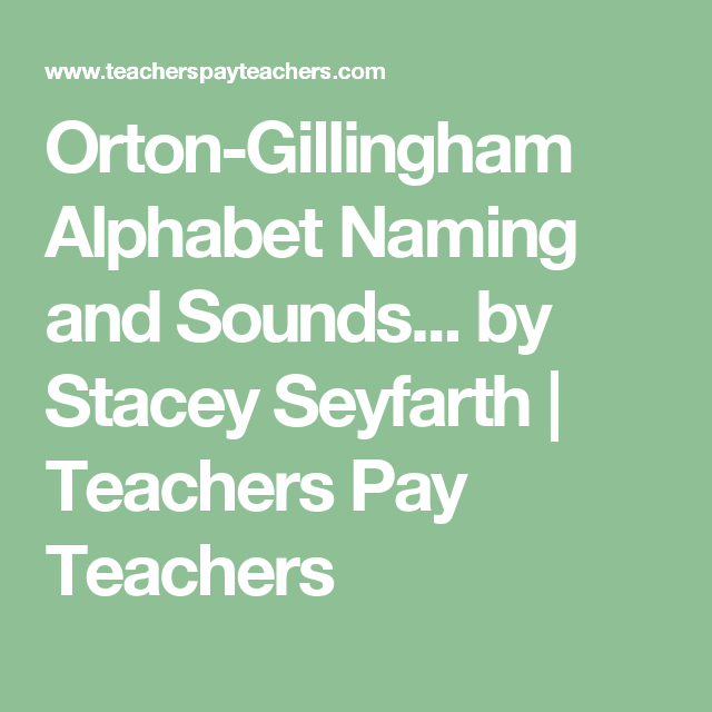 Orton Gillingham Alphabet Naming And Sounds By Stacey Seyfarth