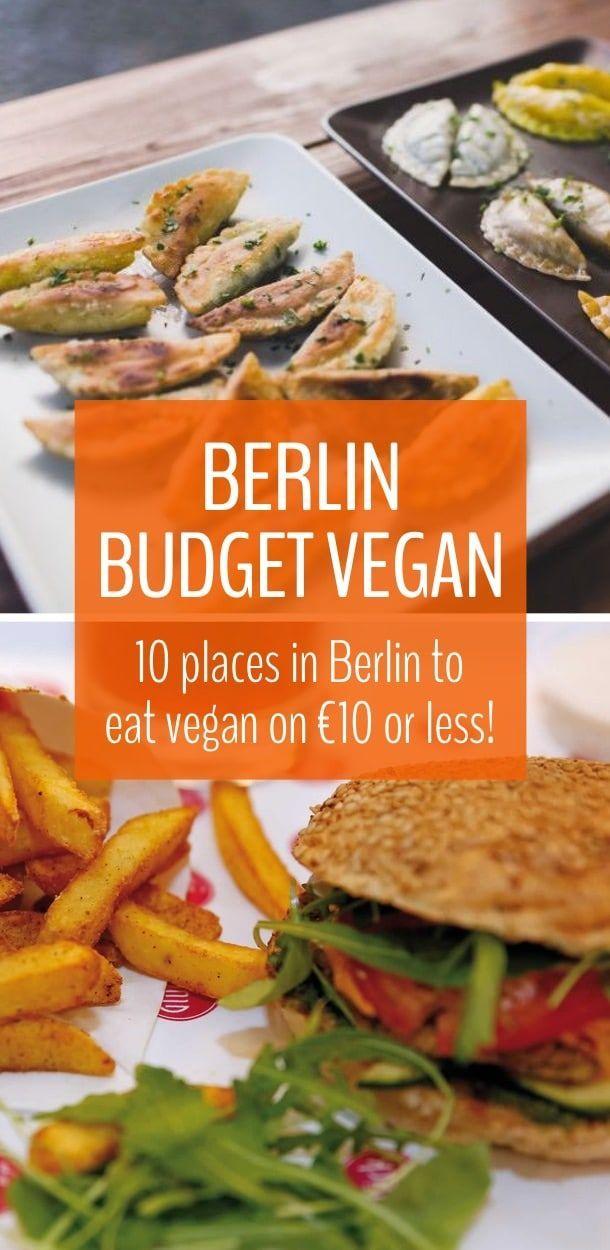 Best Vegan Restaurants In Berlin For Cheap Eats Food Guide Best Vegan Restaurants Vegan Restaurants