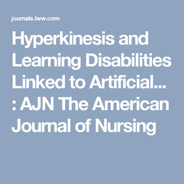 Hyperkinesis and Learning Disabilities Linked to Artificial... : AJN The American Journal of Nursing