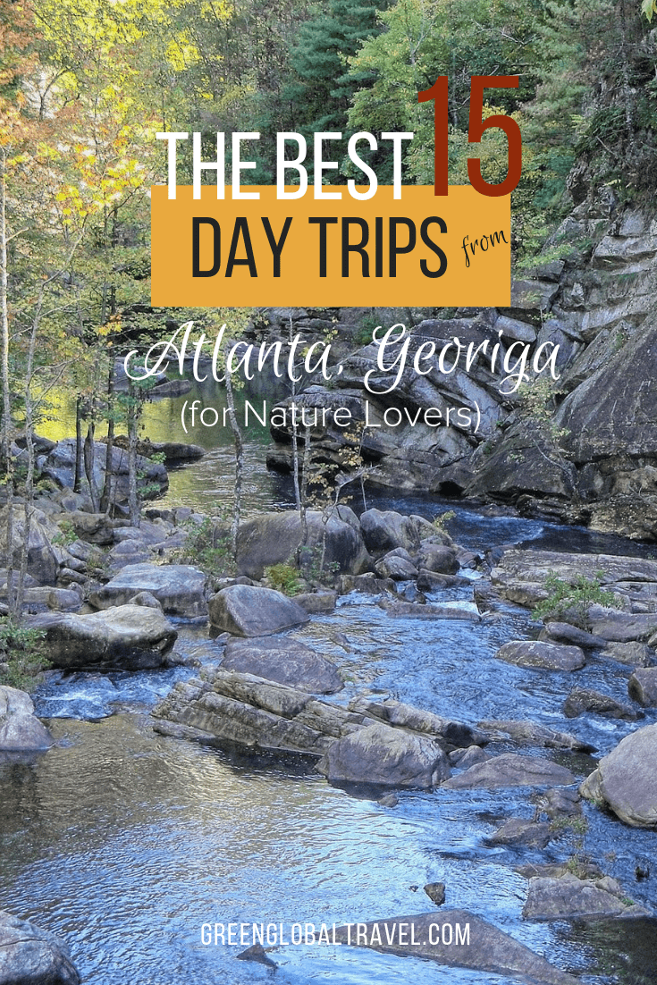 The 15 Best Day Trips From Atlanta For Nature Lovers Day Trips Trip Georgia Travel Guide