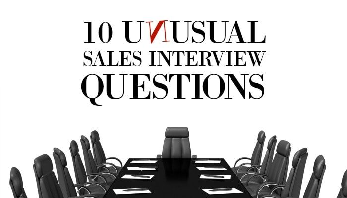 10 Unusual (but Effective) Sales Interview Questions ...