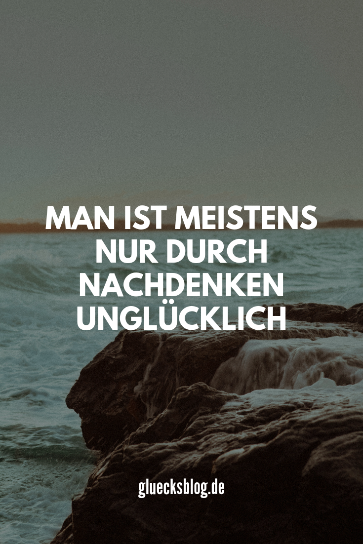 Glück Zitate Weisheiten