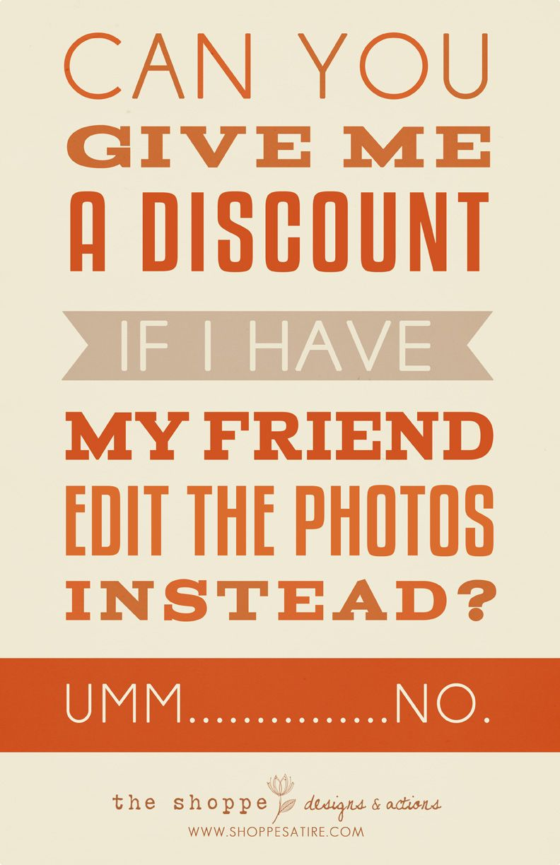 Shoppe Satire Humor For Photographers Crazy Client Question