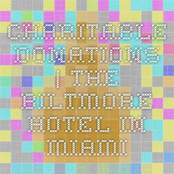 Charitable Donations | The Biltmore Hotel in Miami