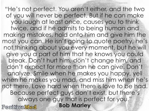 """He's Not Perfect. You Aren't Either, And The Two Of You"