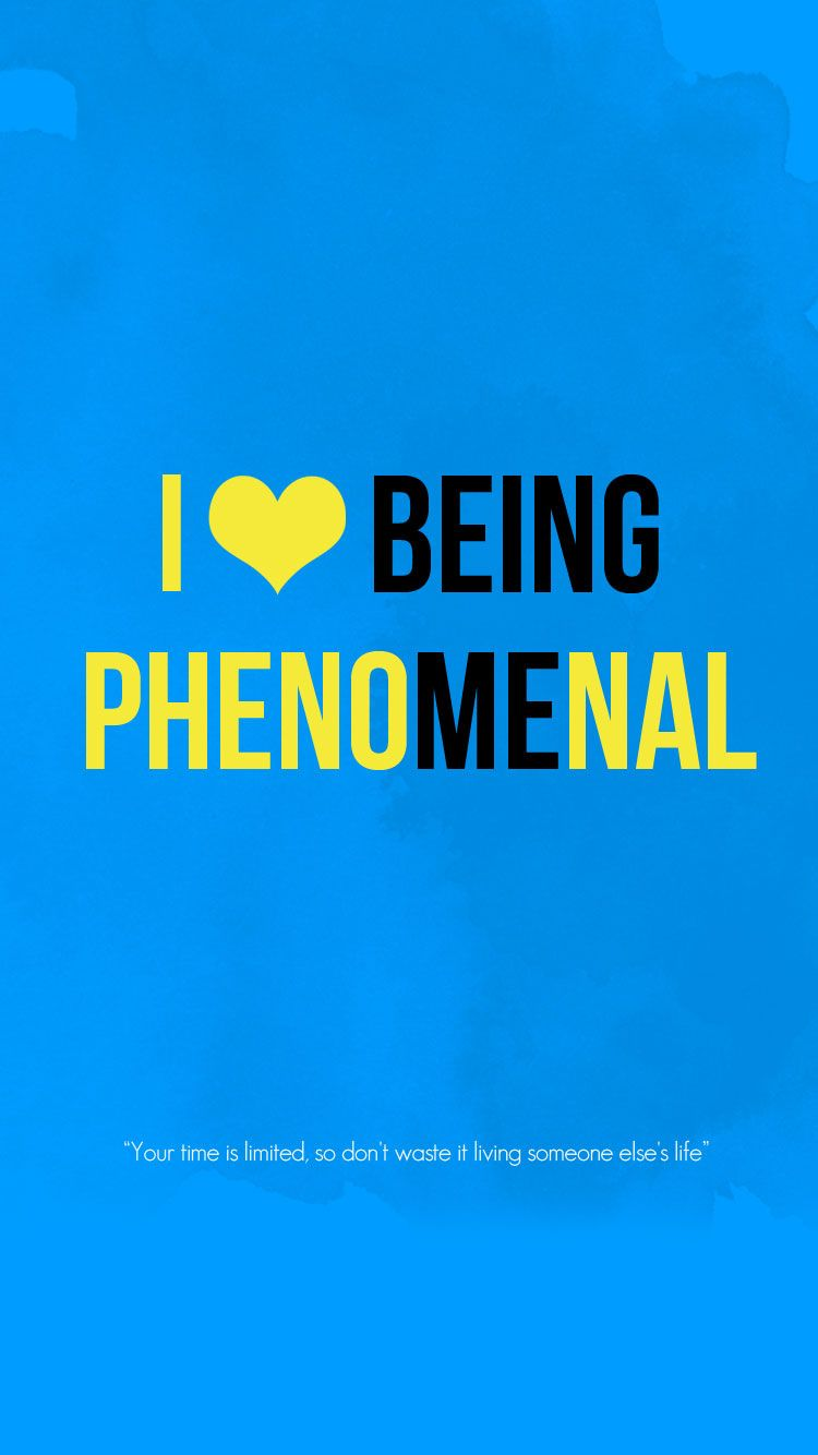 I Love Being Phenomenal Iphone 6 Wallpaper With Images Proud