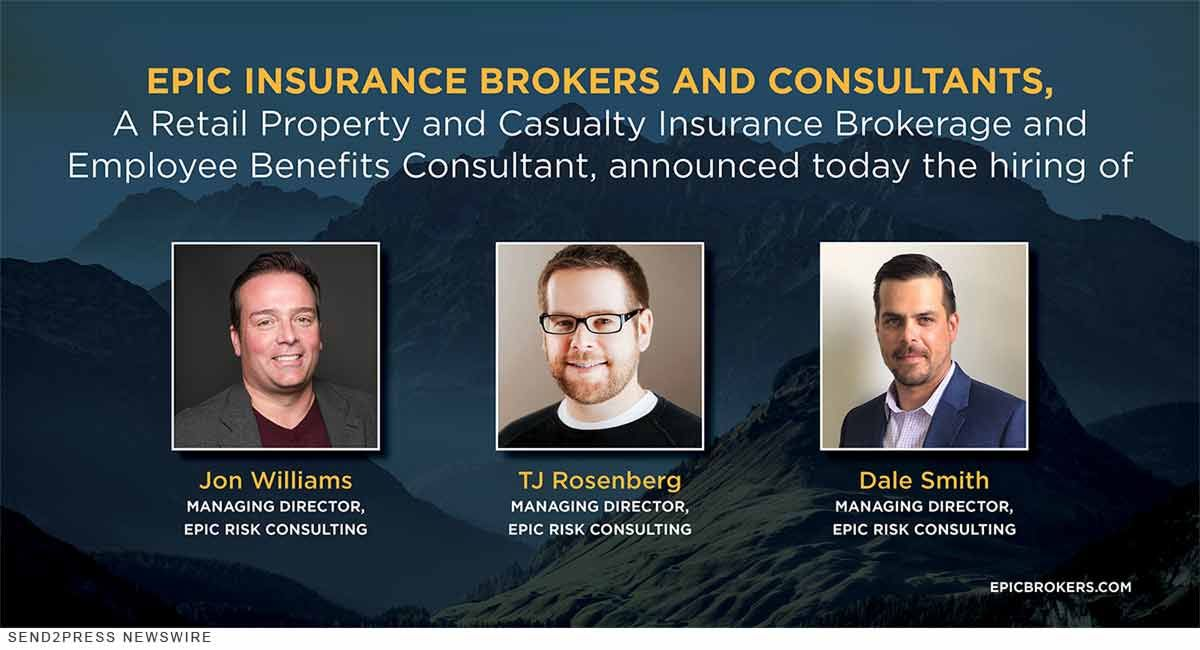 Epic Adds Awareness And Communications Professionals Jon Williams Tj Rosenberg And Dale Smith Casualty Insurance Insurance Broker Will Smith