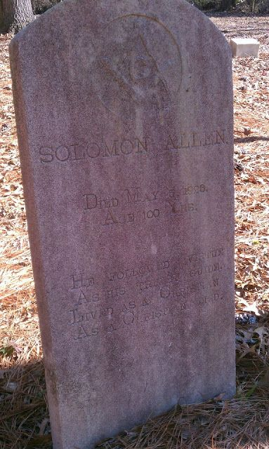 """Solomon Allen  May 4, 1824--May 10, 1926  Gravestone reads:   """"Died May 5, 1926  Age 100 Yrs    He followed virtue   As his truest guide.  Lived as a Christian  As a Christian Died"""""""