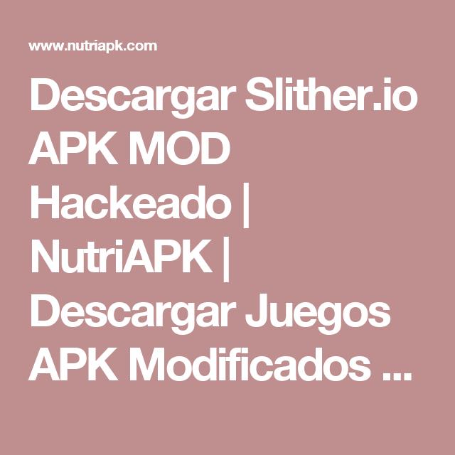 Descargar Slither.io APK MOD Hackeado | NutriAPK ...