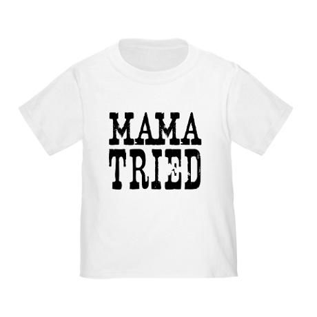 bb32f5bdf Mama Tried Toddler/Kids T-Shirt | Kids, Toddlers & Babies Clothes