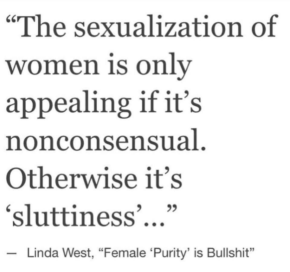 the sexualisation of women is only appealing if it's nonconsensual