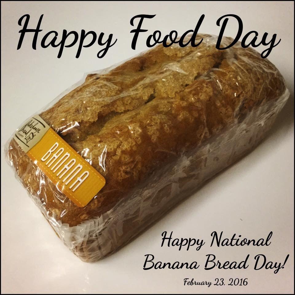 Happy National Banana Bread Day! February 23, 2016 Happy