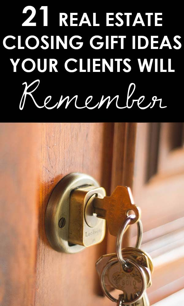 21 Real Estate Closing Gifts (Your Clients Will Re