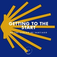 Getting to the start of the Camino de Santiago