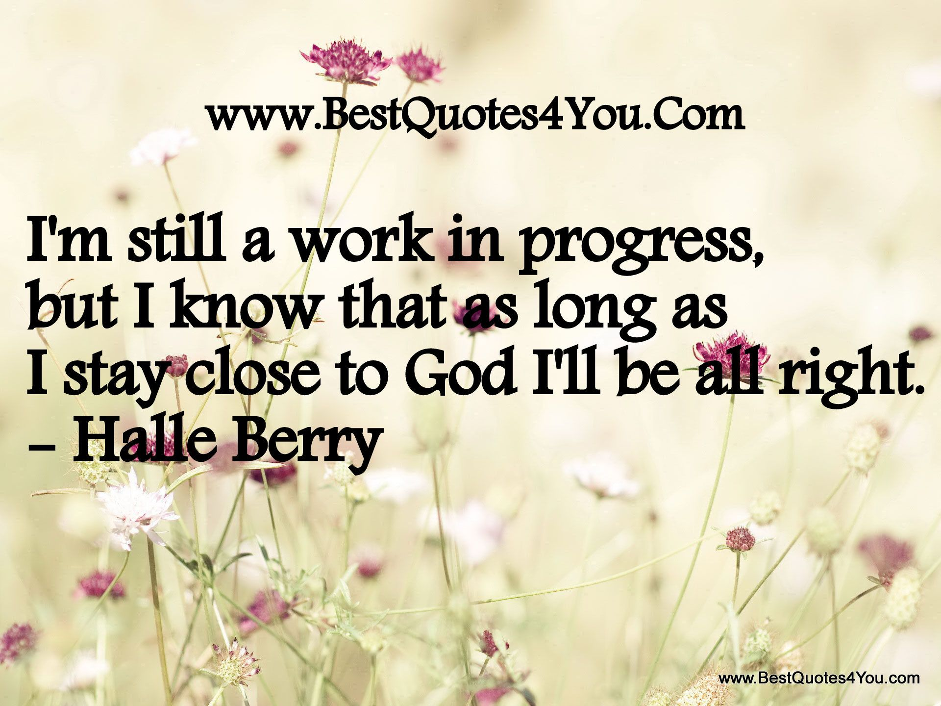 I'm Still A Work In Progress, But I Know That As Long As I