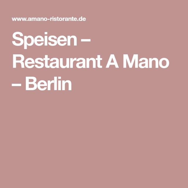 Speisen Restaurant A Mano Berlin