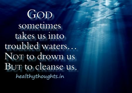 GOD Sometimes Takes Us Into Troubled Waters Everything I Like Amazing Spiritual Quote Of The Day