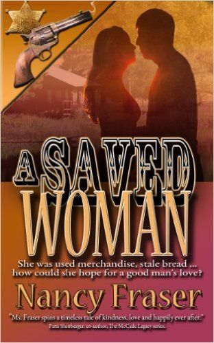 A Saved Woman (Lawmen and Outlaws) - you gotta throw a cowboy/lawman in there from time to time!