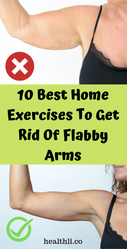 10 Best Home Exercises To Get Rid Of Flabby Arms Best At Home Workout At Home Workouts Exercise