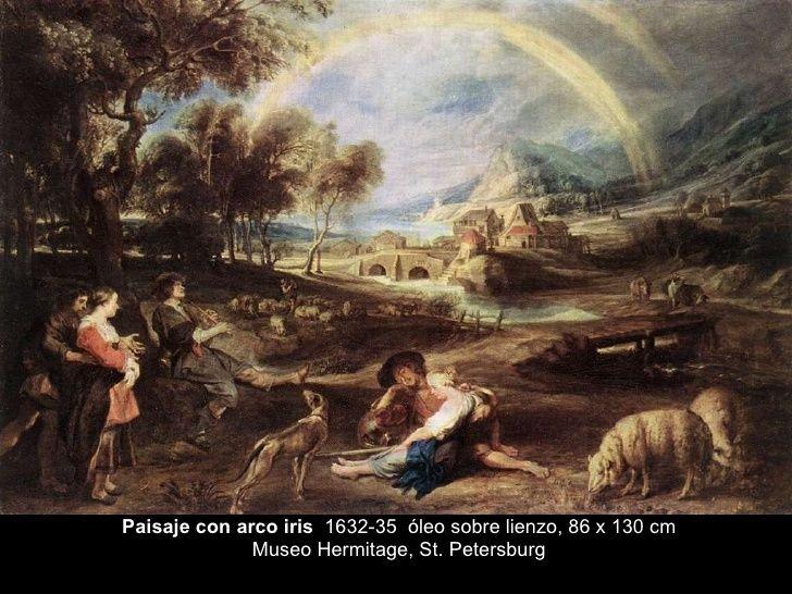 Paisaje con arco iris   1632-35  óleo sobre lienzo, 86 x 130 cm Museo Hermitage, St. Petersburg