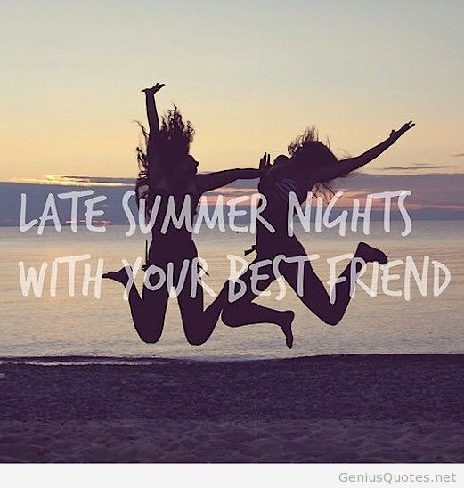 Summer Best Quotes: Summer Nights Quote With Best Friends