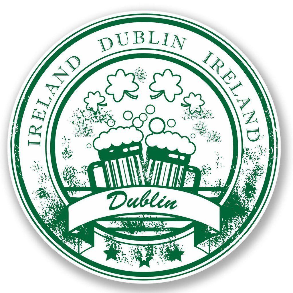 2 X Dublin Ireland Vinyl Sticker 4465 Print Vinyl Stickers Sticker Supplies Travel Stamp [ 1024 x 1024 Pixel ]