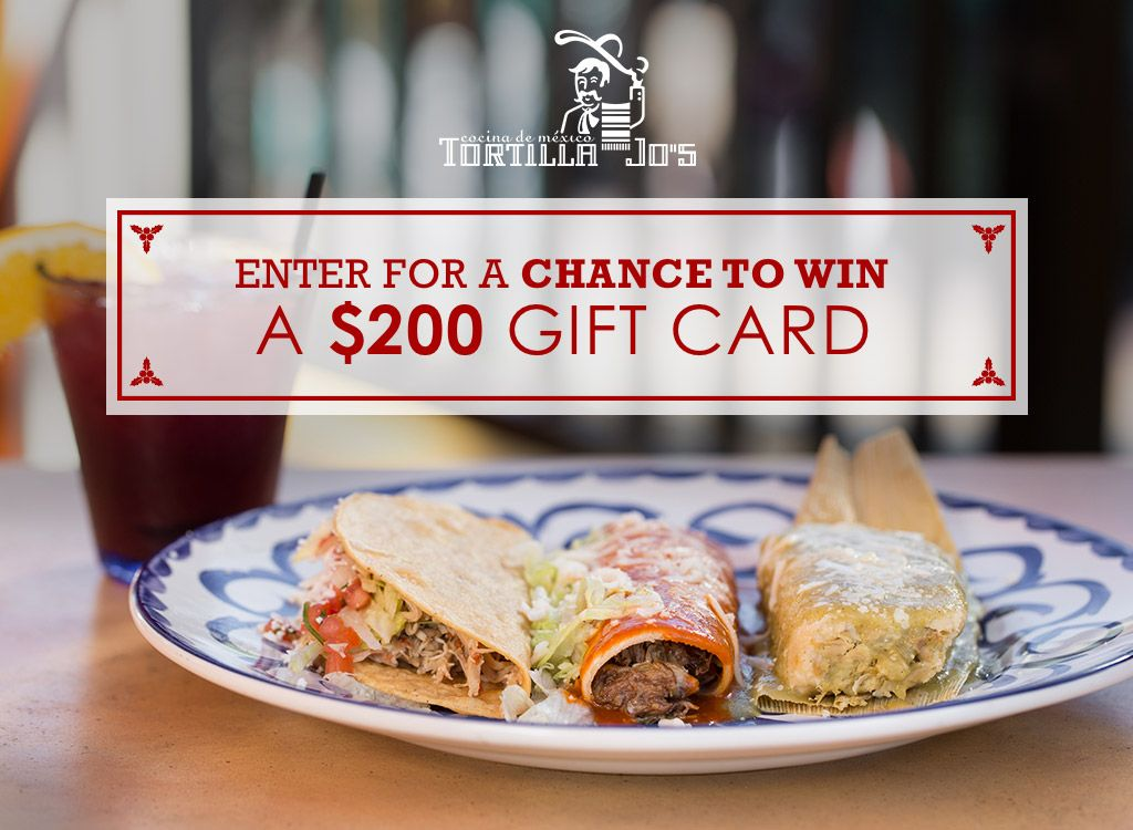 #entry #sweeps Enter for a chance to win a $200 gift card from Tortilla Jo's! #TortillaJosRestaurant