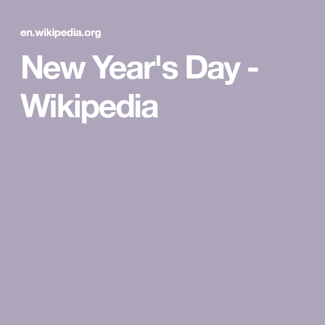 New Year S Day Wikipedia In 2021 New Year S Day Newyear Day