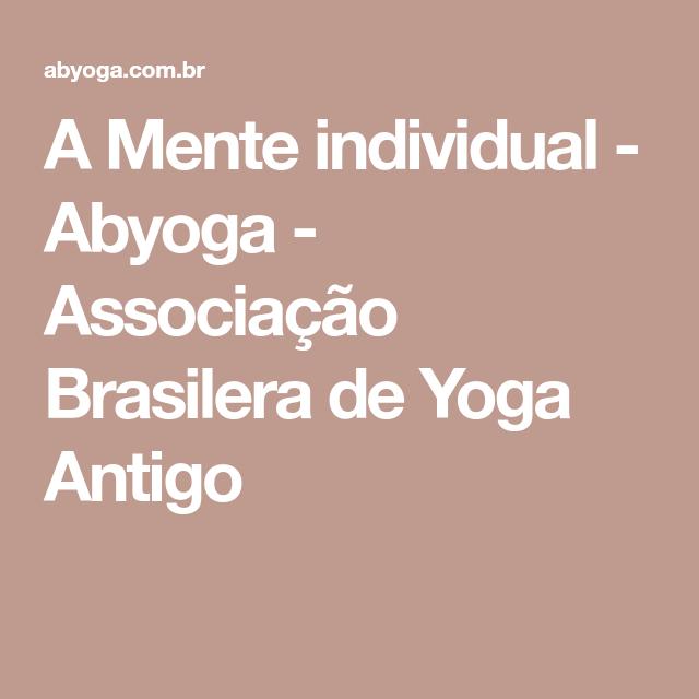 A Mente individual - Abyoga - Associação Brasilera de Yoga Antigo