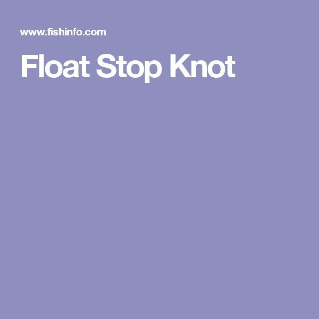 Float Stop Knot