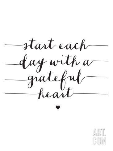 'Start Each Day With A Grateful Heart' Art Print - Brett Wilson | Art.com