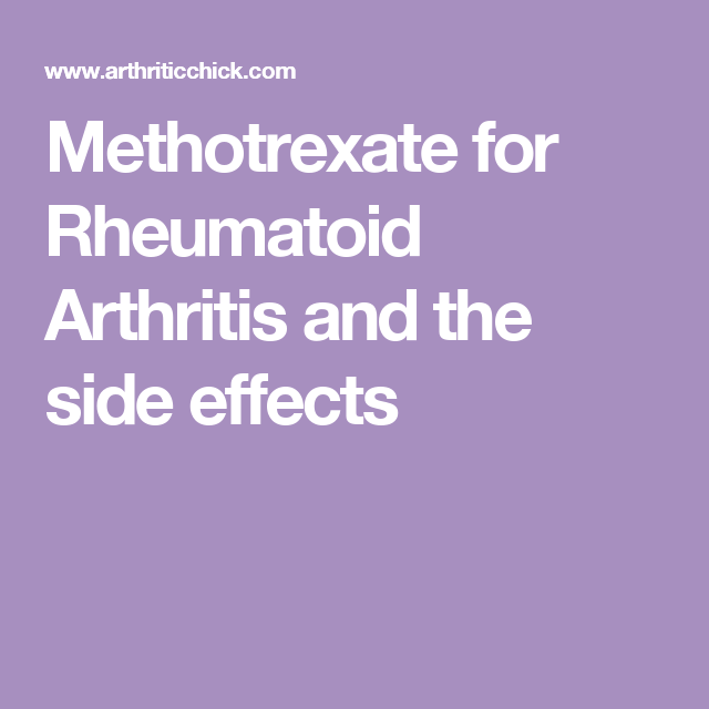 Methotrexate For Rheumatoid Arthritis And The Side Effects