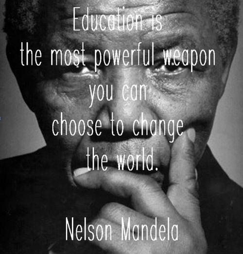Nelson Mandela La Educación Es El Arma Mas Poderosa Que