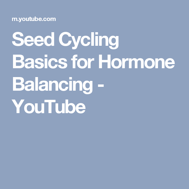 Seed Cycling Basics for Hormone Balancing - YouTube