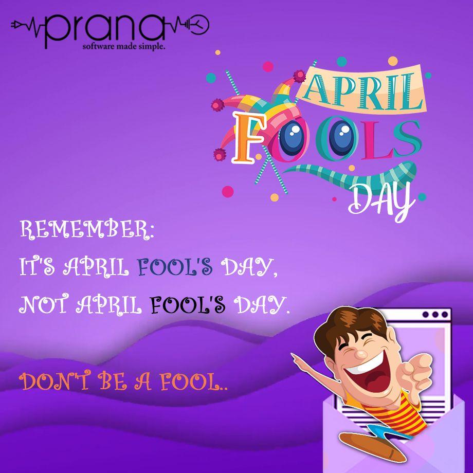 Happy April Fools Day Pranasoftwares Aprilfoolsday Aprilfools Software Development Android Application Development Digital Marketing Strategy