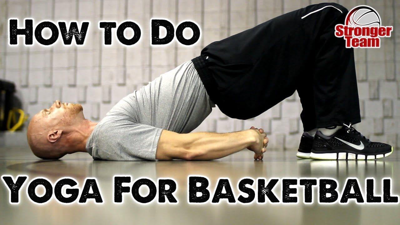How To Do Yoga For Basketball Basketball Workouts Basketball Skills How To Do Yoga
