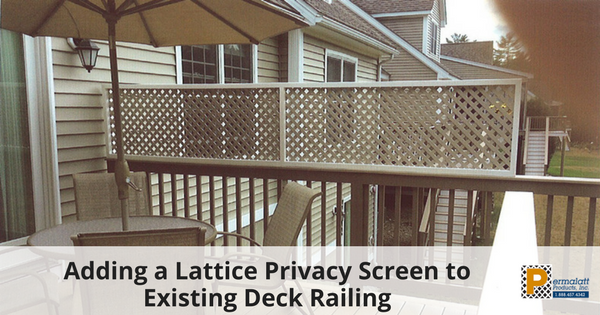 Adding A Lattice Privacy Screen To Existing Deck Railing Lattice Privacy Screen Privacy Screen Deck Diy Lattice Privacy Screen