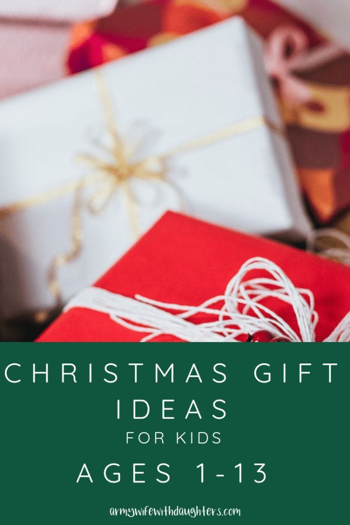 Christmas Present Ideas For Kids Ages 1-13 Gift Ideas Pinterest