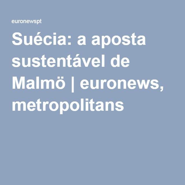 Suécia  a aposta sustentável de Malmö  f95987f18b5