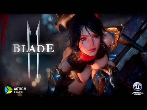 Blade 2 (블레이드2) - Trailer #2 - Unreal Engine 4 - Mobile (Android