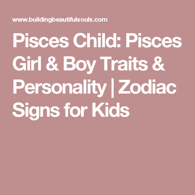 Pisces Child Pisces Girl Boy Traits Personality Pisces Girl