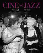 Cine y jazz/ Carlos Aguilar  http://encore.fama.us.es/iii/encore/record/C__Rb2551943?lang=spi