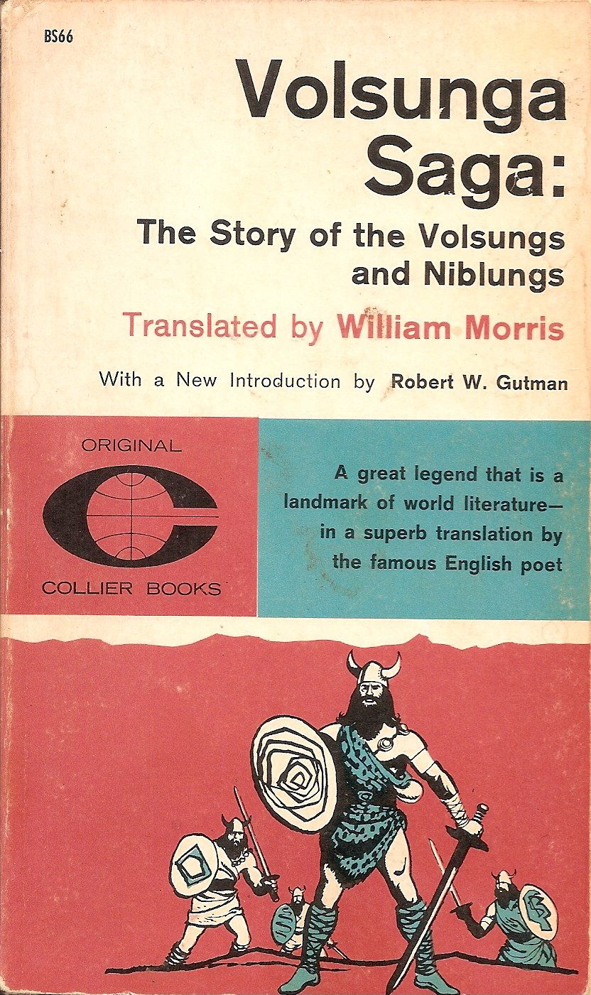 Volsunga Saga The Story Of The Volsungs And Niblungs Translated By William Morris