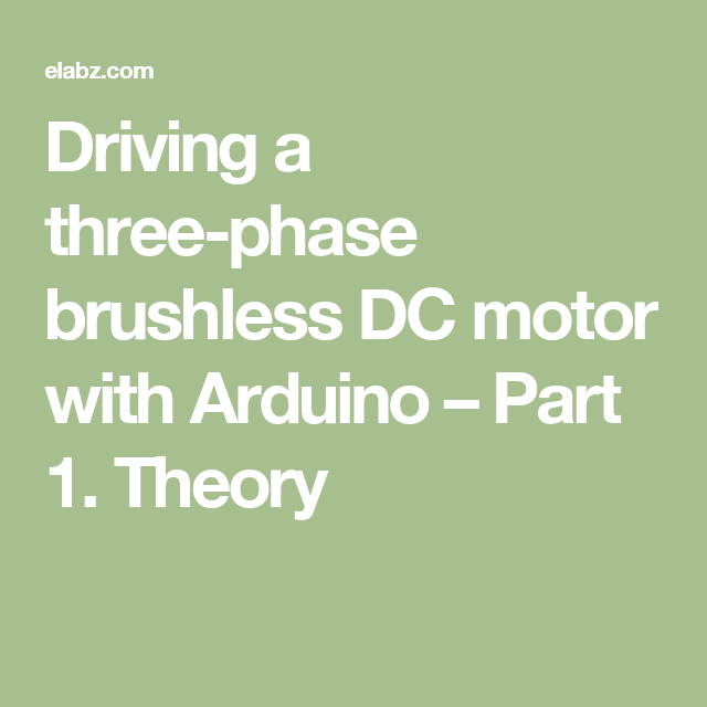 Diy Bldc Motor Driver Circuit: Driving A Three-phase Brushless DC Motor With Arduino