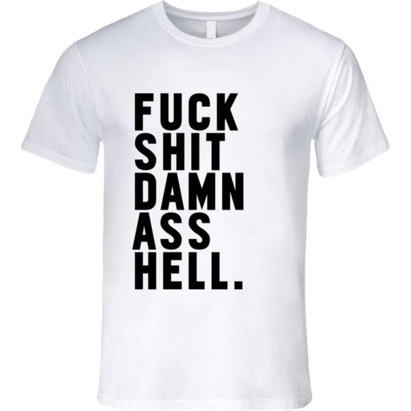 Fuck Shit Damn Ass Hell Funny Swear Words Graphic T Shirt ❤ liked ...