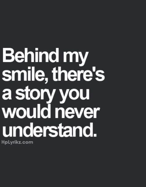 Always a story behind every smile | Quotes | Smile quotes, Quotes