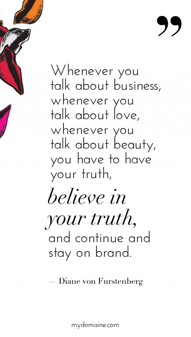 Diane Von Furstenberg S Best Career Advice Ever Quotes Inspiration