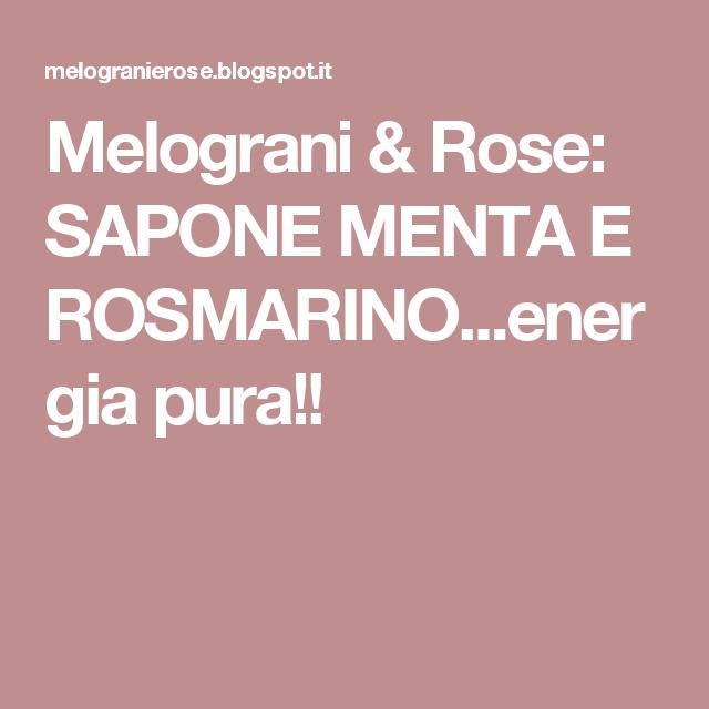 Melograni &  Rose: SAPONE MENTA E ROSMARINO...energia pura!!