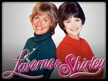 """Laverne & Shirley ~  """"...we're gonna make our dreams come true -- doin' it our way..."""""""